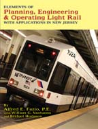 Elements of Planning, Engineering and Operating Light Rail with Applications in New Jersey