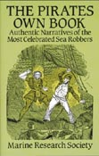 The Pirates Own Book: Authentic Narratives of the Most Celebrated