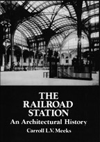The Railroad Station An Architectural History