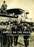 Safety on the Rails - The Union Switch & Signal Story